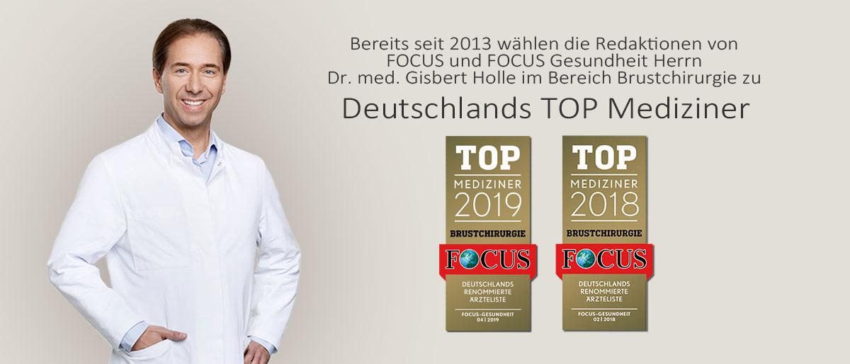 Focus Top Mediziner für Brustchirurgie - Die Magazine FOCUS und FOCUS Gesundheit wählen Dr. med. Gisbert Holle zu Deutschlands Top Medizinern 2019 2018 2017 2016 2015 2014 2013